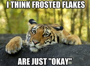 tony-the-tiger-not-so-enthused-about-frosted-flakes-cereal.jpg