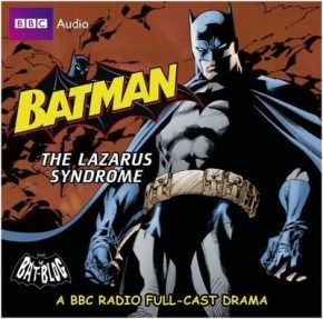 9136a-bbc-audio-batman-lazarus-syndrome